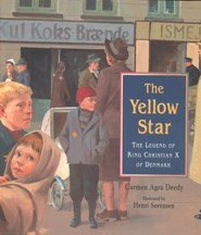 The Yellow Star: The Legend of King Christian X of Denmark  -     By: Carmen Agra Deedy     Illustrated By: Henri Sorensen