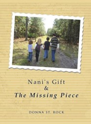 Nani's Gift & the Missing Piece  -     By: Donna St Rock