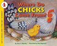 Where Do Chicks Come From?  -     By: Amy E. Sklansky     Illustrated By: Pamela Paparone