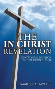 The in Christ Revelation  -     By: Samuel A. Taylor