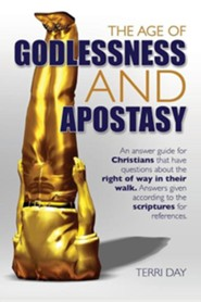The Age of Godlessness and Apostasy  -     By: Terri Day
