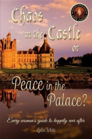 Chaos in the Castle or Peace in the Palace?  -     By: Lydia White
