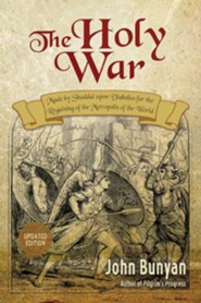 The Holy War: Updated, Modern English. More Than 100 Original Illustrations.
