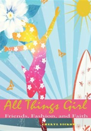 All Things Girl: Friends, Fashion and Faith