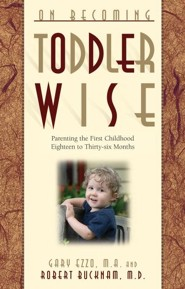 On Becoming Toddlerwise: From First Steps to Potty Training  -     By: Gary Ezzo, Robert Bucknam