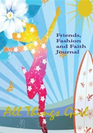 All Things Girl: Friends, Fashion and Faith Journal  -     By: Cheryl Dickow