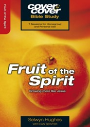 Fruit of the Spirit: Growing More Like Jesus, Cover to Cover Bible Study Guides