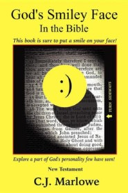 God's Smiley Face in the Bible: New Testament  -     By: C.J. Marlowe
