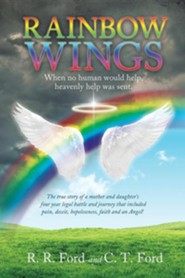 Rainbow Wings  -     By: R.R. Ford, C.T. Ford