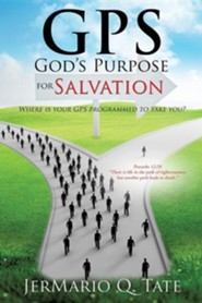 GPS: God's Purpose for Salvation  -     By: Jermario Q. Tate