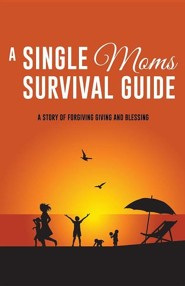 A Single Moms Survival Guide  -     By: Maureen A. Brundage