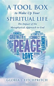 A Tool Box to Wake Up Your Spiritual Life  -     By: Gloria J. Fitchpritch