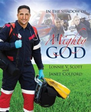 In the Shadow of a Mighty God  -     By: Lonnie V. Scott, Janet Colford