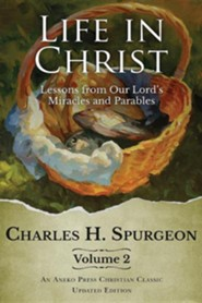 Life in Christ Vol 2: Lessons from Our Lord's Miracles and Parables, Updated Edition