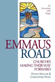Emmaus Road: Churches Making Their Way Forward  -     By: Donna Sinclair, Christopher White