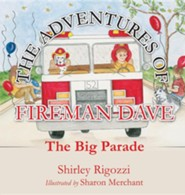 The Adventures of Fireman Dave  -     By: Shirley Rigozzi