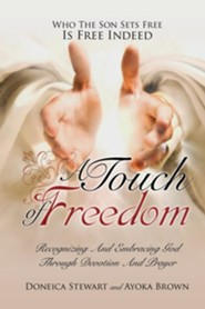 A Touch of Freedom  -     By: Doneica Stewart, Ayoka Brown