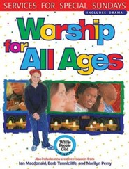 Worship for All Ages: Services for Special Sundays