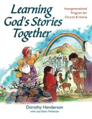 Learning God's Stories Together: Intergenerational Bible Study and Activities for Church and Home
