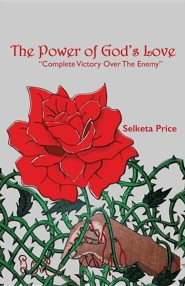 The Power of God's Love  -     By: Selketa Price