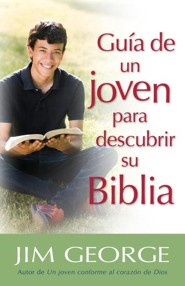 Guia de un joven para descubrir su Biblia, A Young Man's Guide to Discovering His Bible  -     By: Jim George