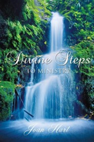 Divine Steps to Ministry  -     By: Joan Hart