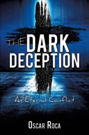 The Dark Deception  -     By: Oscar Roca