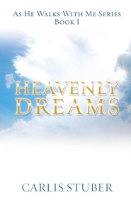 Heavenly Dreams  -     By: Carlis Stuber