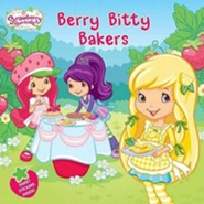 Strawberry Shortcake: Berry Bitty Bakers  -     By: Samantha Brooke