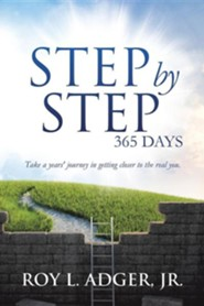 Step by Step 365 Days  -     By: Roy L. Adger Jr.