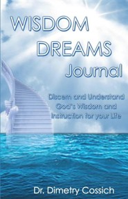 Wisdom Dreams Journal  -     By: Dr. Dimetry Cossich