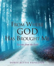 From Where God Has Brought Me  -     By: Doris Bettis Papillion