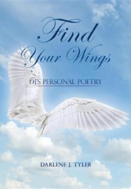 Find Your Wings  -     By: Darlene J. Tyler