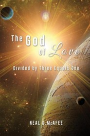 The God of Love  -     By: Neal O. McAfee