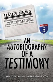 An Autobiography of a Testimony  -     By: Delphia Smith Brewington