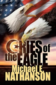 Cries of the Eagle  -     By: Michael E. Nathanson