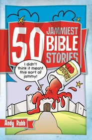 50 Jammiest Bible Stories