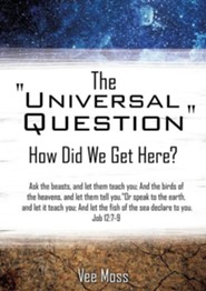 The Universal Question  -     By: Vee Moss