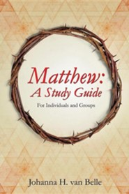Matthew: A Study Guide  -     By: Johanna H. Van Belle