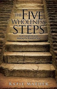 The Five Wholeness Steps  -     By: Katie Mather