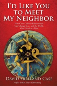 I'd Like You to Meet My Neighbor  -     By: David Freeland Case