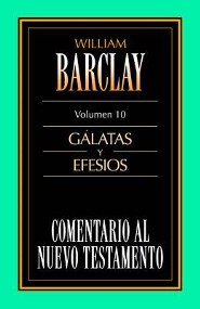 Comentario al Neuvo Testamento, Tomo 10: Galatas y Efesios  -     By: William Barclay