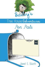 Bailey's Tree House Adventures  -     By: Janet E. Elliott