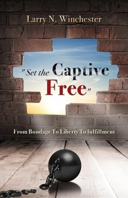 Set the Captive Free  -     By: Larry N. Winchester