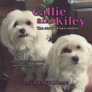 Callie and Kiley  -     By: Janice Williams
