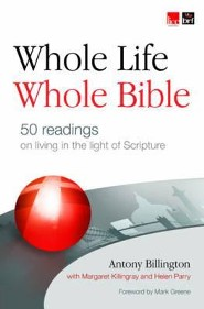 Whole Life, Whole Bible  -     By: Antony Billington, Margaret Killingray, Helen Parry
