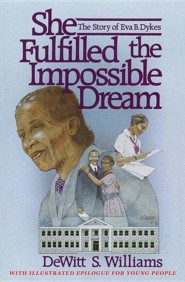 She Fulfilled the Impossible Dream  -     By: DeWitt S. Williams