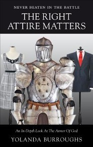 Never Beaten in the Battle: The Right Attire Matters: An In-Depth Look at the Armor of God