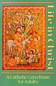Life in Christ: A Catholic Cathechism for Adults  -     By: Gerard Weber, James Killgallon, Michael Place