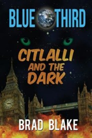 Blue Third - Citlalli and the Dark: Second Edition  -     By: Brad Blake